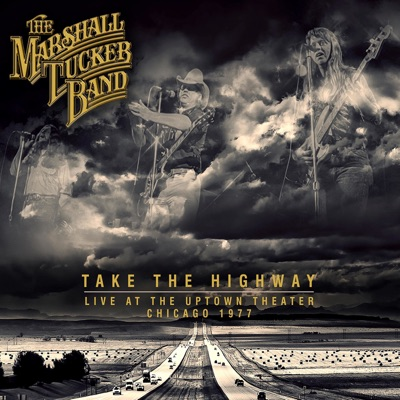 Take the Highway - Live at the Uptown Theater, Chicago, 1977 - Marshall Tucker Band