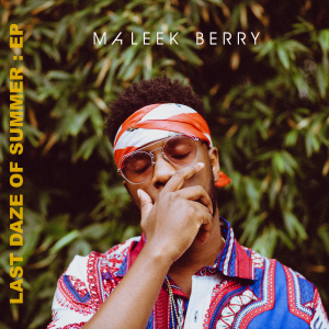 Maleek Berry - Last Daze of Summer - EP