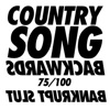Bankrupt Slut - Country Song Backwards Song Lyrics