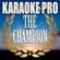The Champion (Originally Performed by Carrie Underwood & Ludacris) [Instrumental Version] - Karaoke Pro