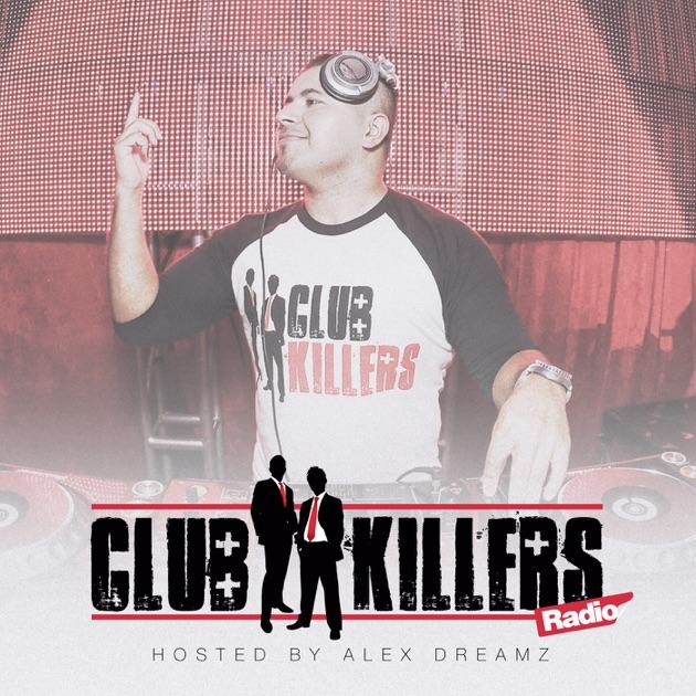 Club Killers Radio hosted by Alex Dreamz de Alex Dreamz en
