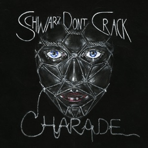 Schwarz Dont Crack - Charade (Fjaak Remix)
