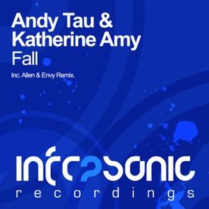 Andy Tau & Katherine Amy - Fall (Allen & Envy Remix)