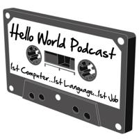 The Hello World Podcast podcast