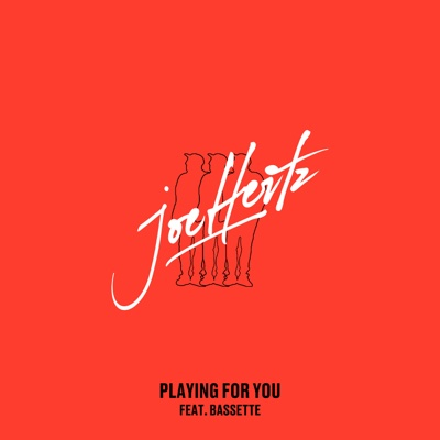 Playing for You (feat. Bassette) - Single - Joe Hertz album