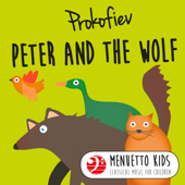 Prokofiev: Peter and the Wolf (Menuetto Kids - Classical Music for Children)