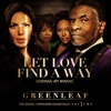 Let Love Find a Way - Single - Greenleaf Cast