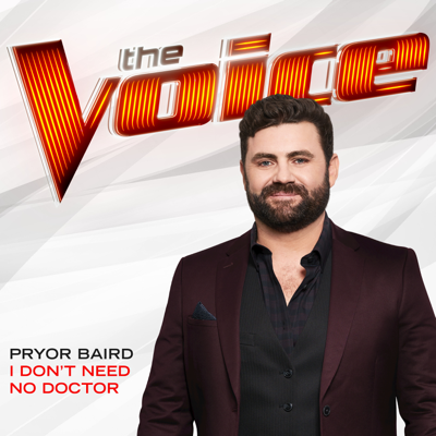 I Don't Need No Doctor (The Voice Performance) - Pryor Baird song