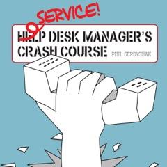 Service Desk Manager's Crash Course (Unabridged)