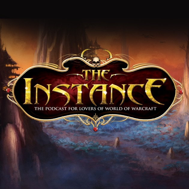 The Instance: The Podcast for Lovers of Blizzard Games de Frogpants