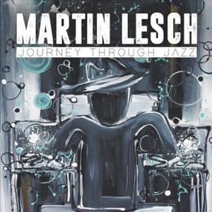 Journey Through Jazz - Martin Lesch - Martin Lesch
