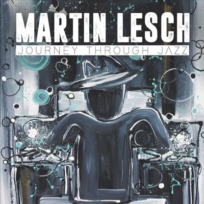 Journey Through Jazz - Martin Lesch album