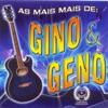 As Mais Mais de Gino & Geno