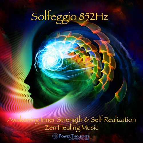 DOWNLOAD MP3: PowerThoughts Meditation Club - Solfeggio 852Hz (Theta