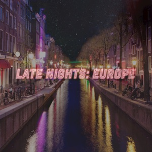 Late Nights: Europe Mp3 Download