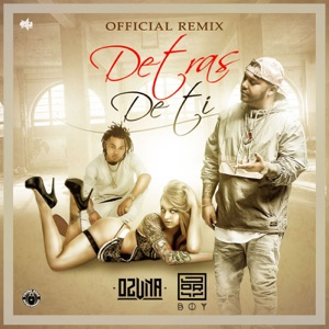 Detrás De Ti (Remix) [feat. Ozuna] - Single Mp3 Download