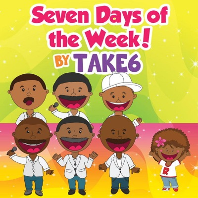 Seven Days of the Week! - Single - Take 6