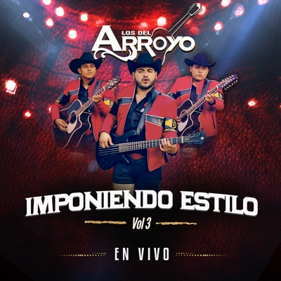 Imponiendo Estilo, Vol. 3 (En Vivo) - Los del Arroyo