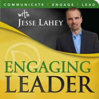 Engaging Leader: Leadership communication principles to engage your team - hosted by Jesse Lahey, Aspendale Communications podcast