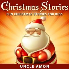 Christmas Stories: Fun Christmas Stories for Kids (Unabridged)
