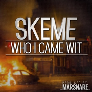 Who I Came Wit - Single Mp3 Download