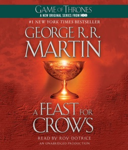 A Feast for Crows: A Song of Ice and Fire, Book 4 (Unabridged) - George R.R. Martin audiobook, mp3