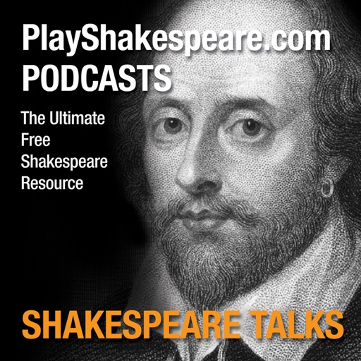 Cover image of PlayShakespeare.com Podcast: Shakespeare Talks