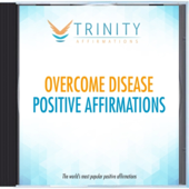 Overcome Disease Present Affirmations