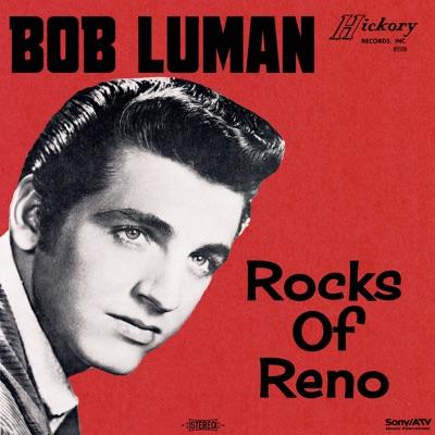 Rocks of Reno - Bob Luman