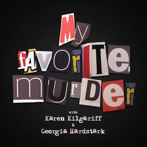 Cover image of My Favorite Murder with Karen Kilgariff and Georgia Hardstark