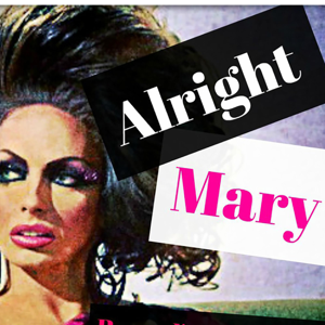 Alright Mary: All Things RuPaul's Drag Race