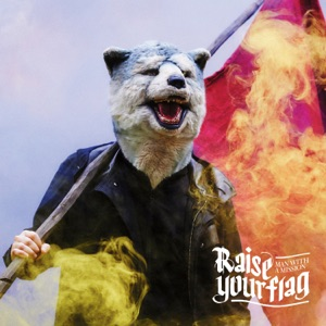 MAN WITH A MISSION - Raise Your Flag