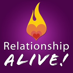 Relationship Alive | Marriage Advice | Sexuality | Relationships |Connection | Intimacy | Love | Dating
