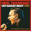 Hot August Night / NYC (Live From Madison Square Garden), Neil Diamond
