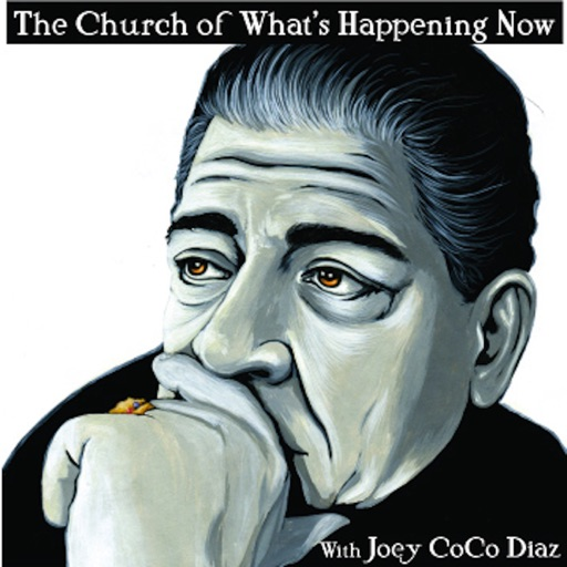 Cover image of The Church of What's Happening Now: With Joey Coco Diaz