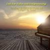 Zeit der Ruhe und Entspannung: Beruhigende Klavierfantasien mit Klängen der Natur - Christian Loeser