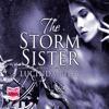 The Storm Sister: The Seven Sisters, Book 2 (Unabridged) - Lucinda Riley