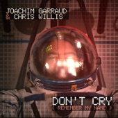 Don't Cry (Remember My Name) [Radio Edit] - Single