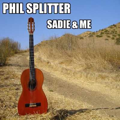 Sadie & Me - Single - Phil Splitter album
