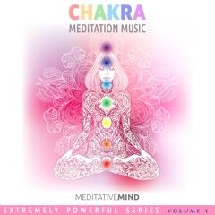 Chakra Meditation Music - Extremely Powerful Series Volume 1