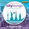City Lounge: The Deep Session 02 (The Finest Music Selection: Deep House, Nu Disco, Downtempo, Cool Tempo, Lounge, Electro)