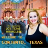 Welcome to Conjunto, Texas - Los Texas Wranglers