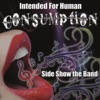 Intended for Human Consumption - Sideshow the Band