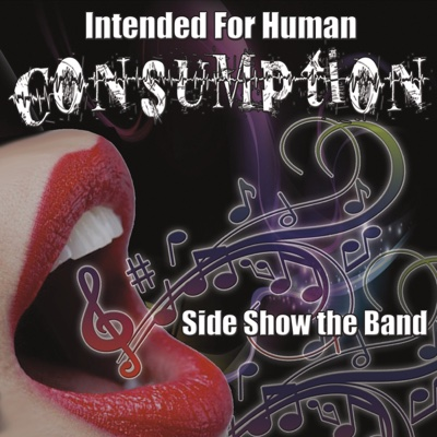 Intended for Human Consumption - Sideshow the Band album