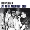 Live at the Moonlight Club, The Specials