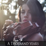 A Thousand Years (Instrumental Violin & Piano Cover) - VioDance - VioDance