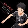 TVアニメ「DAYS」キャラクターソングシリーズVOL.01 「Run or Run!」 柄本つくし(CV:吉永拓斗) - Single