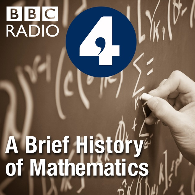 A Brief History of Mathematics by BBC on Apple Podcasts