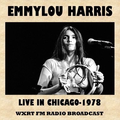 Live in Chicago, 1978 (FM Radio Broadcast) - Emmylou Harris