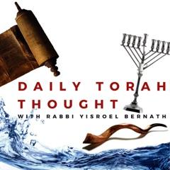 Daily Torah Thought with Rabbi Yisroel Bernath